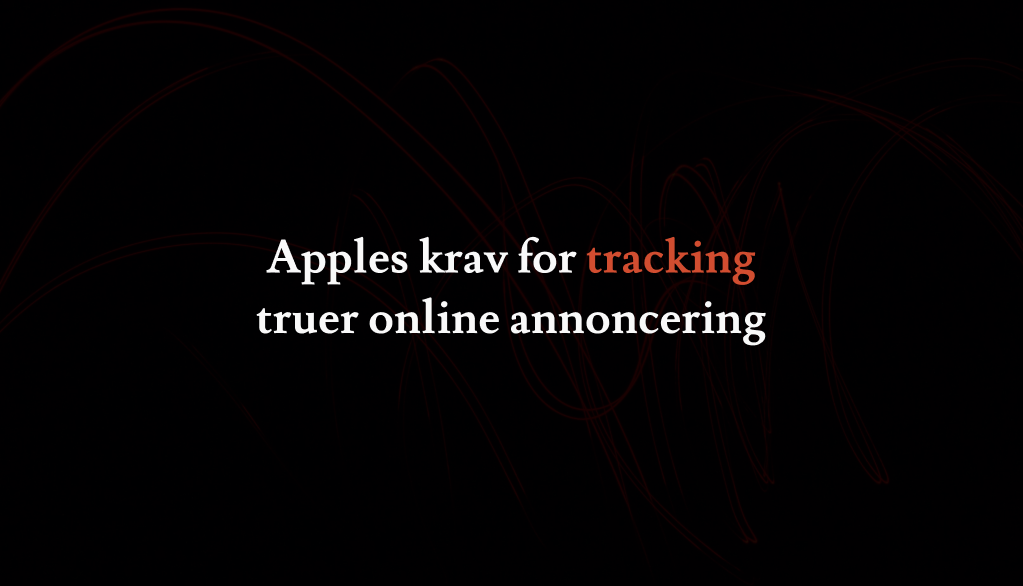 Apples krav for tracking truer online annoncering